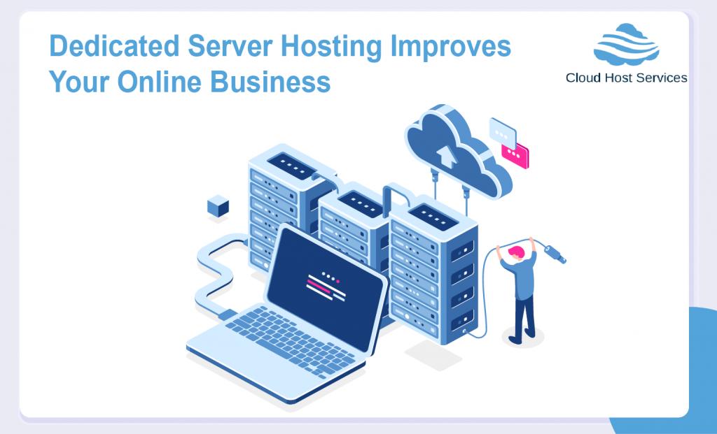 Dedicated Server Hosting Improves Your Online Business
